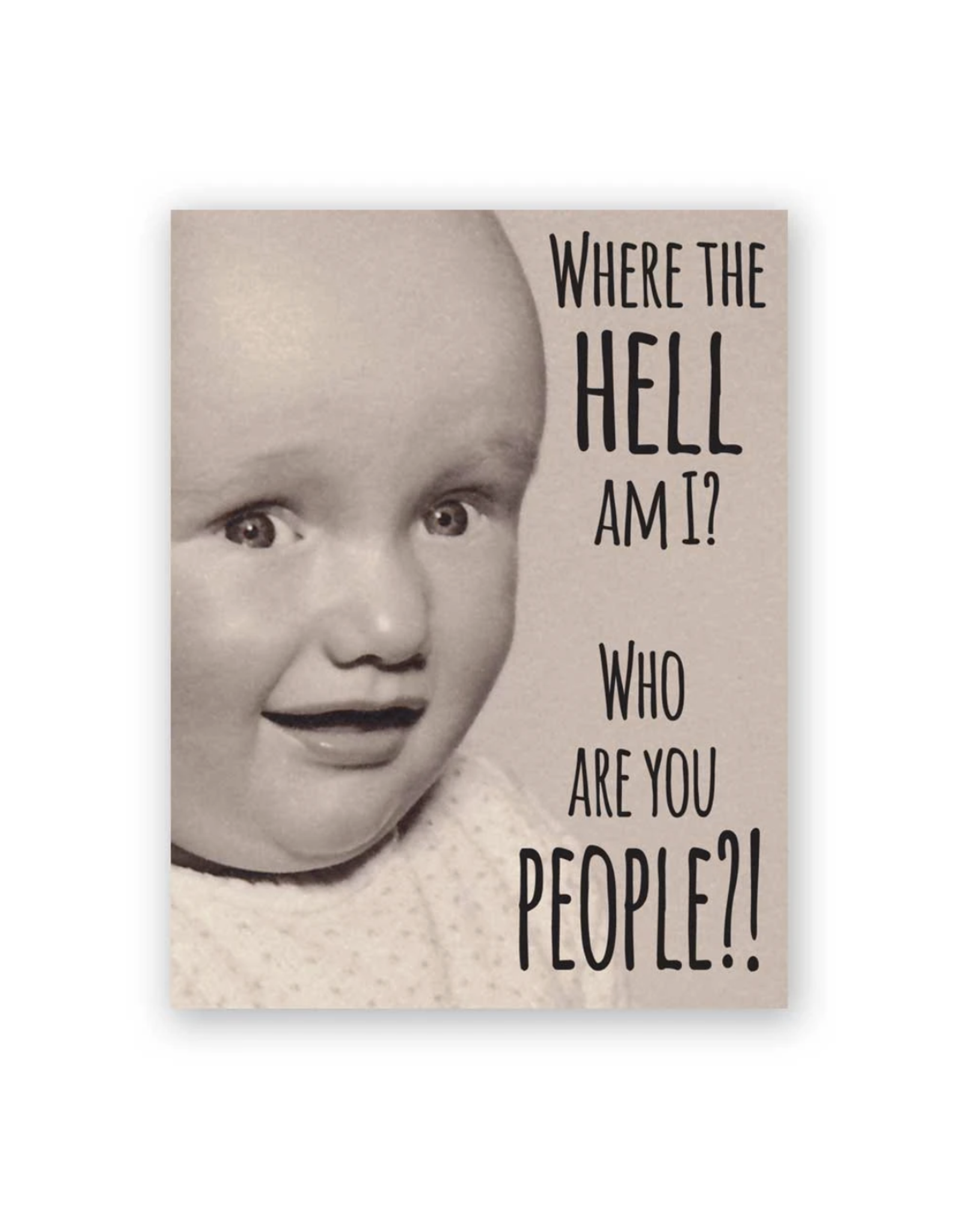 Who Are You People??? Greeting Card