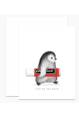 You're the Balm Penguin Greeting Card