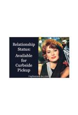 Relationship Status: Curbside Pick Up Magnet