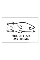Full of Pizza and Doubts Cat Magnet