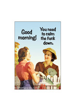 Good Morning! Calm the Fuck Down Magnet