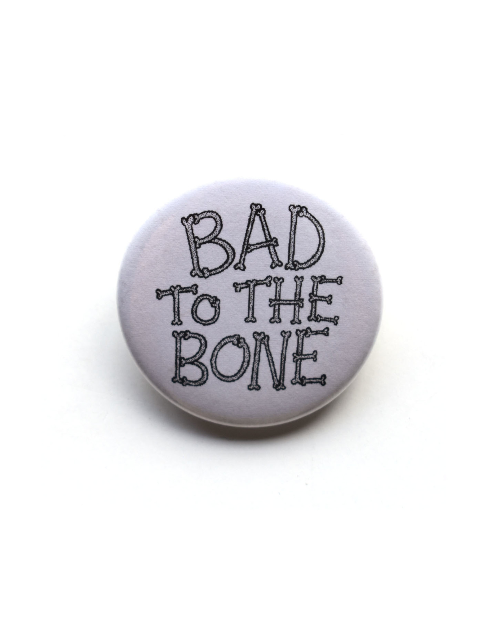 Bad to the Bone Button