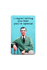 I Regret Telling You That You're Special Mr Rogers Magnet