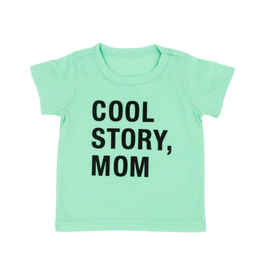Cool Story, Mom Toddler T-Shirt