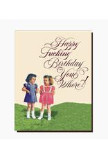 Happy Fucking Birthday You Whore Kids Greeting Card