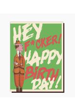 Hey Fucker Happy Birthday Greeting Card