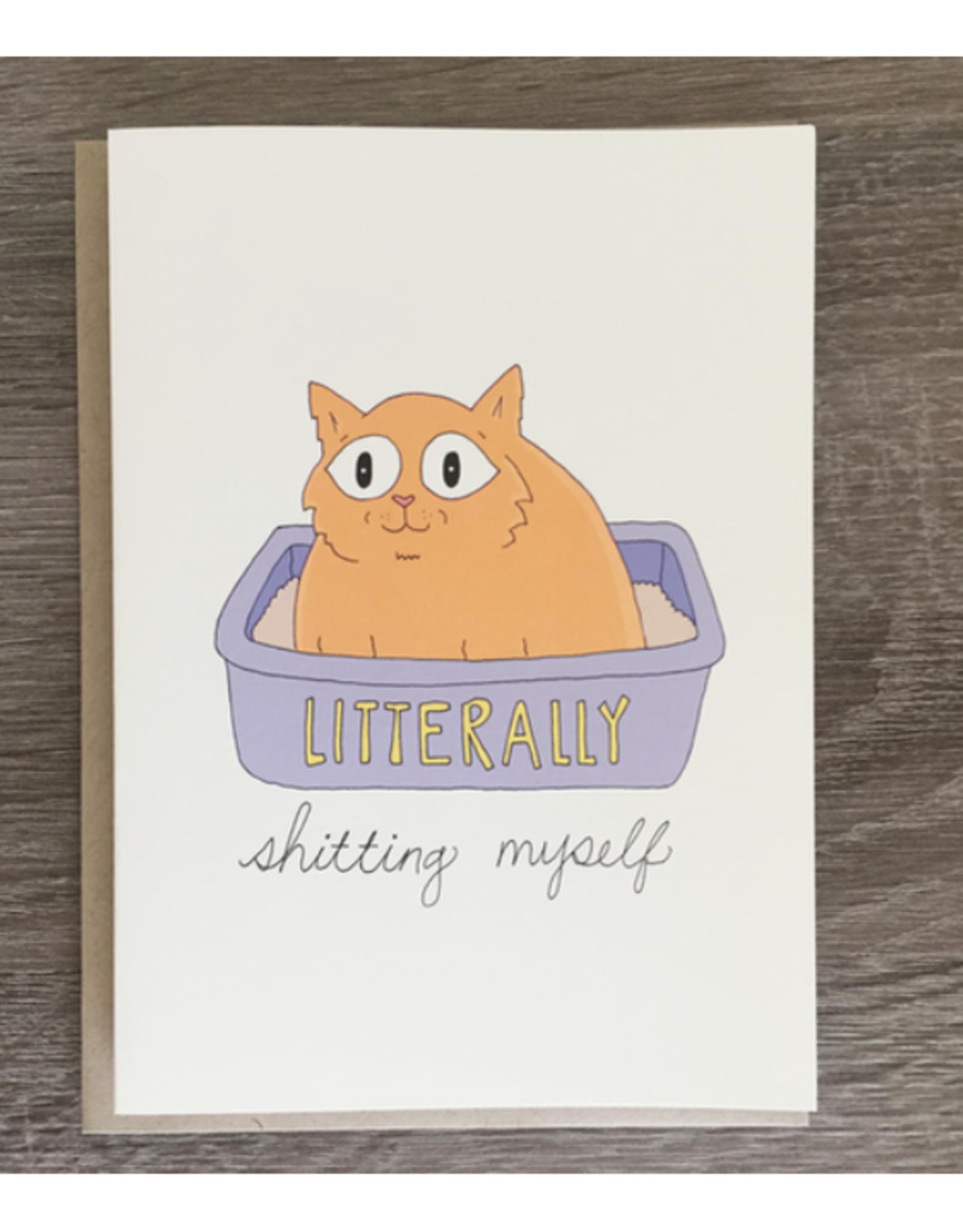 Litterally Shitting Myself Greeting Card