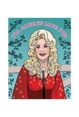 I'll Always Love You Dolly Parton Greeting Card