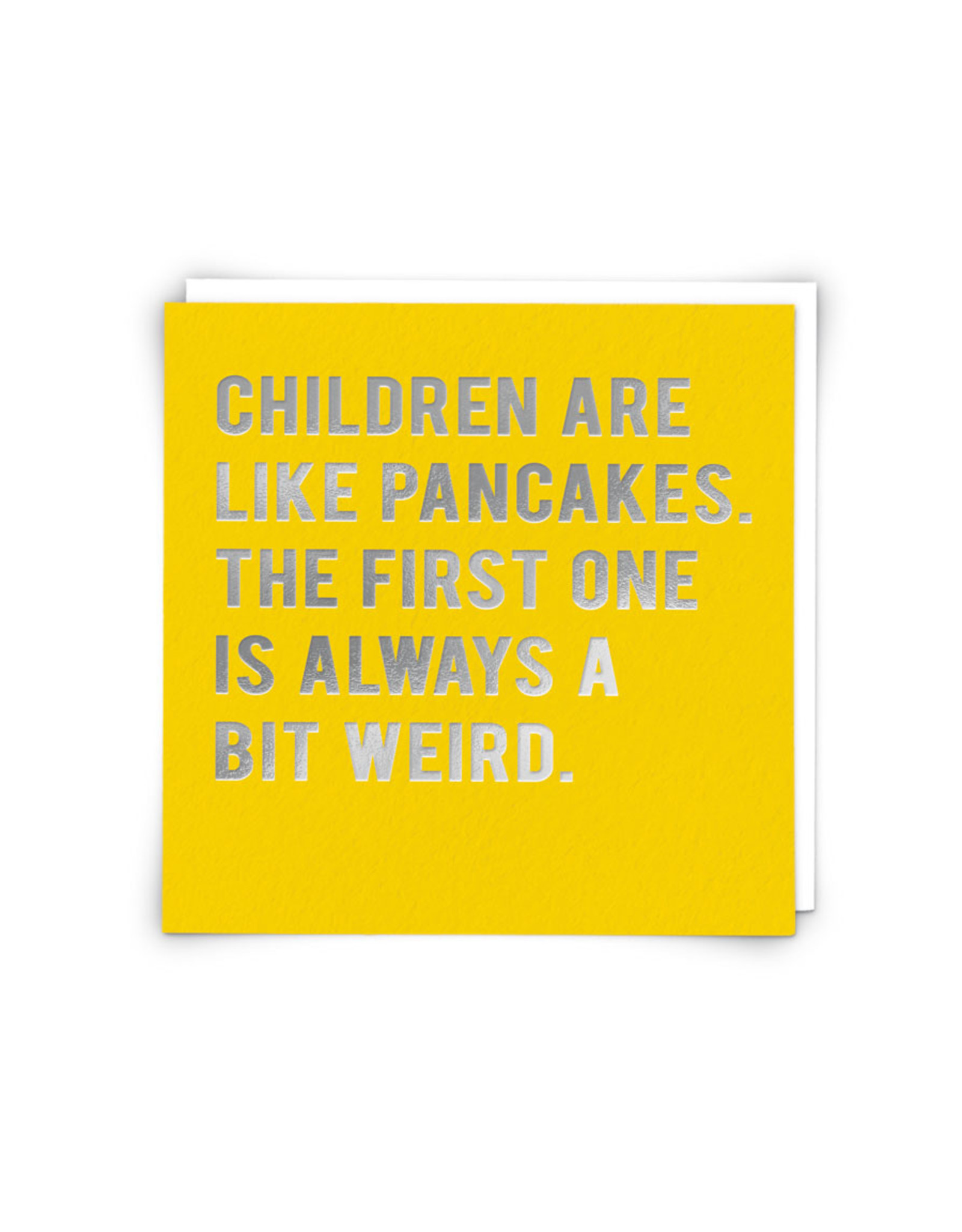 Children Are Like Pancakes Greeting Card