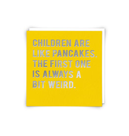 Redback Cards Children Are Like Pancakes Greeting Card