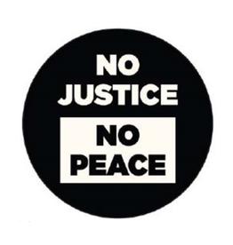 No Justice, No Peace Button