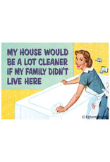 My House Would be Cleaner... Magnet