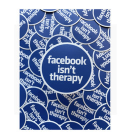 Facebook Isn't Therapy Sticker