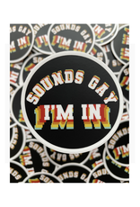 Sounds Gay I'm In Sticker