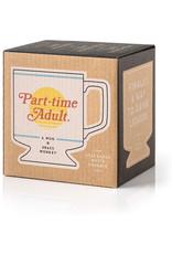 Part Time Adult Mug