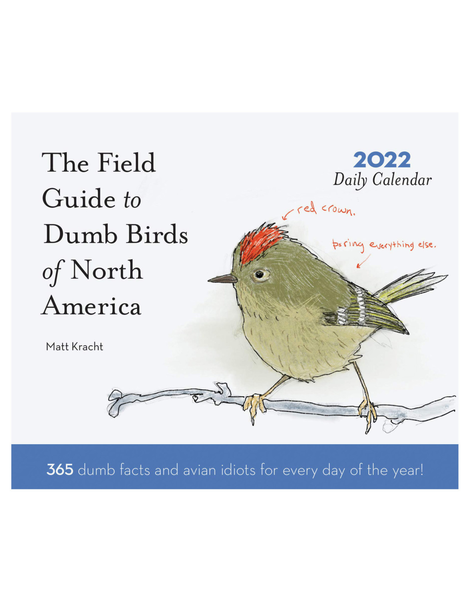 The Field Guide to Dumb Birds 2022 Pad Calendar