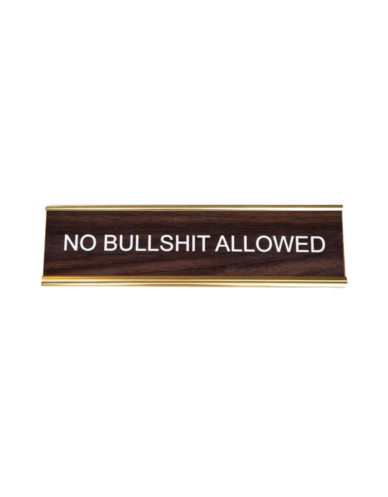 No Bullshit Allowed Office Sign