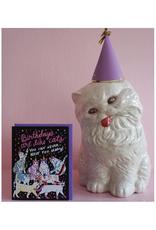 Birthdays Are Like Cats... Greeting Card