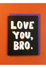 Love You, Bro Greeting Card