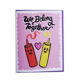 We Belong Together Ketchup + Mustard Greeting Card