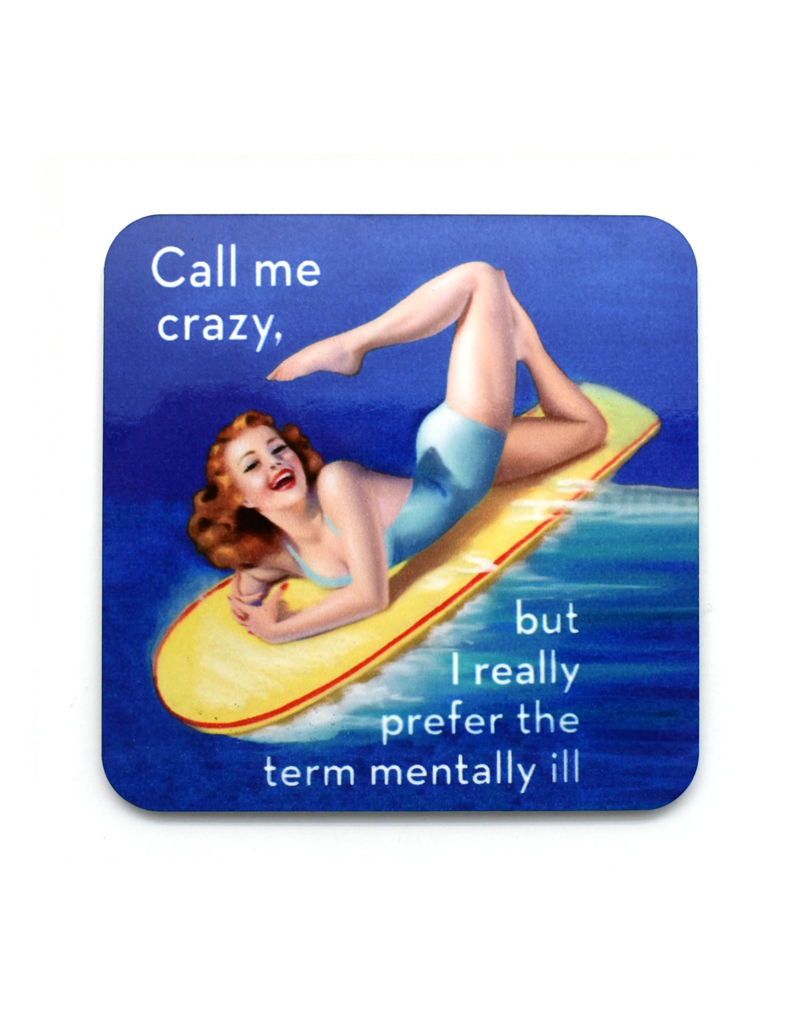 Call Me Crazy... Coaster