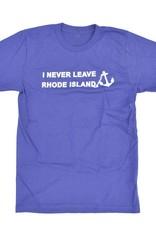 I Never Leave Rhode Island T-Shirt