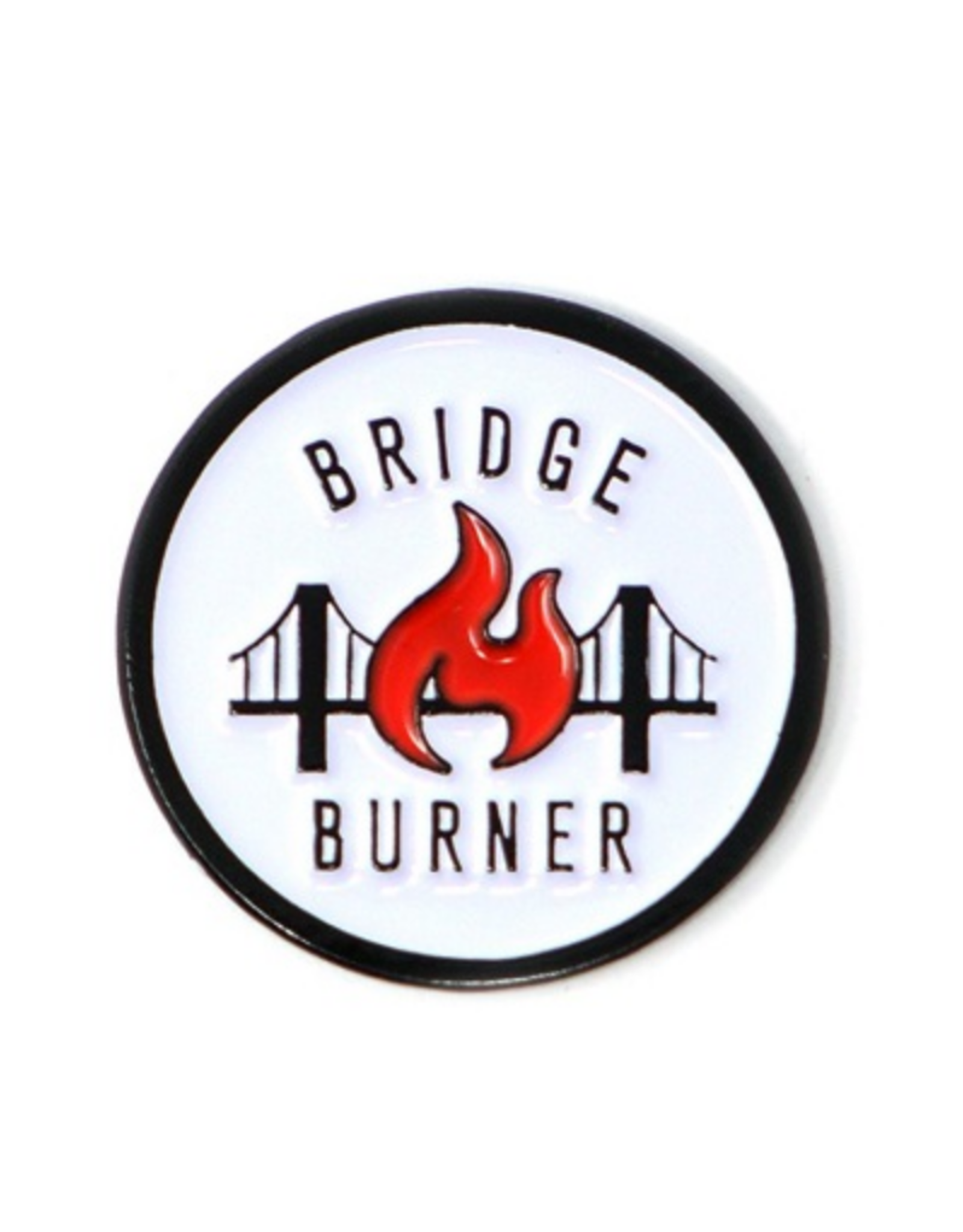 Bridge Burner Enamel Pin