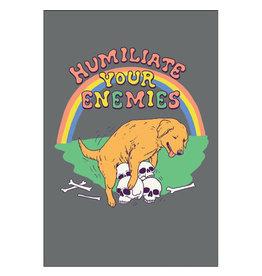 Humiliate Your Enemies Magnet
