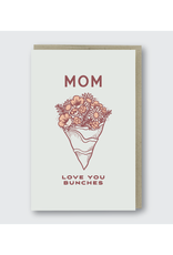 Mom Love You Bunches Greeting Card