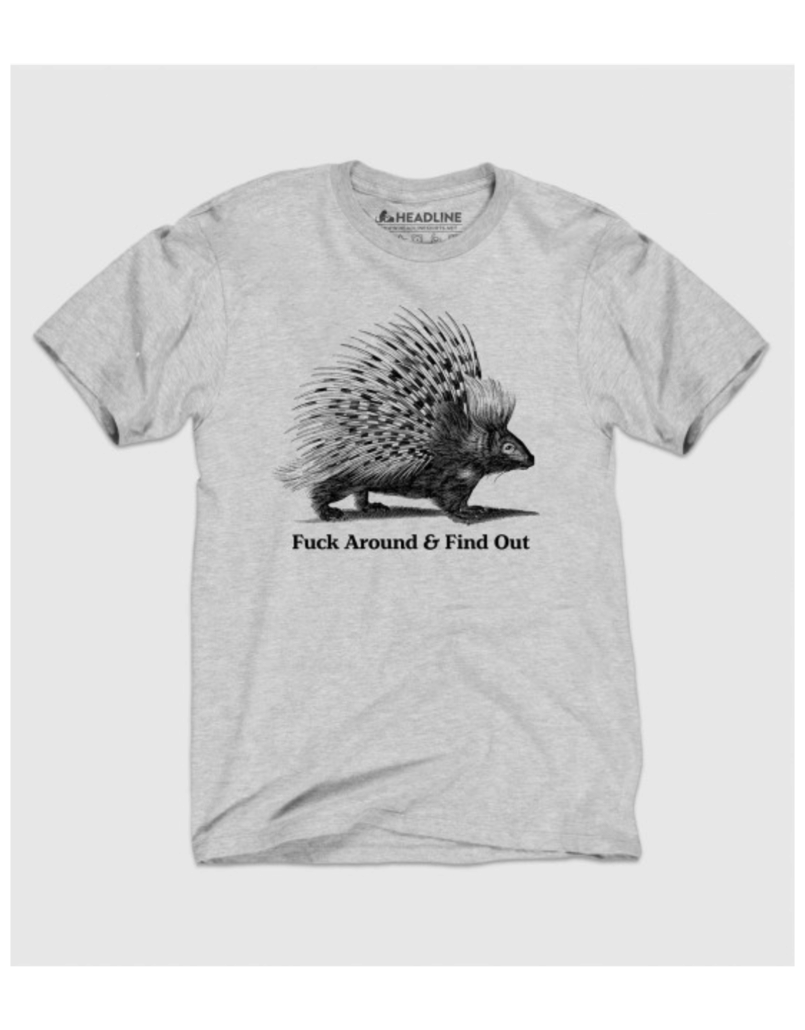 Fuck Around & Find Out Porcupine T-Shirt