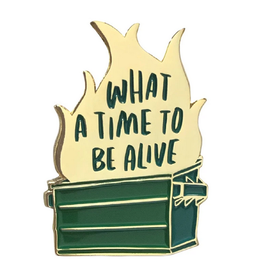 What a Time to Be Alive Enamel Pin