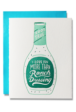 I Love You More Than Ranch Dressing Greeting Card