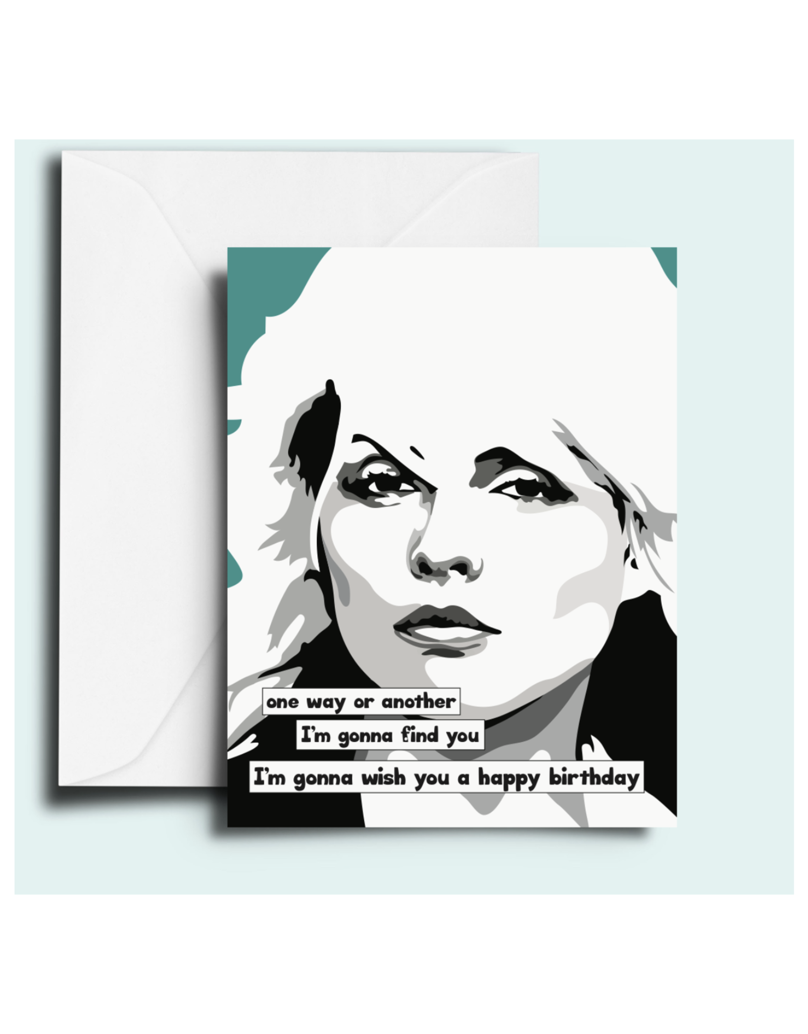 One Way or Another Birthday (Blondie) Greeting Card