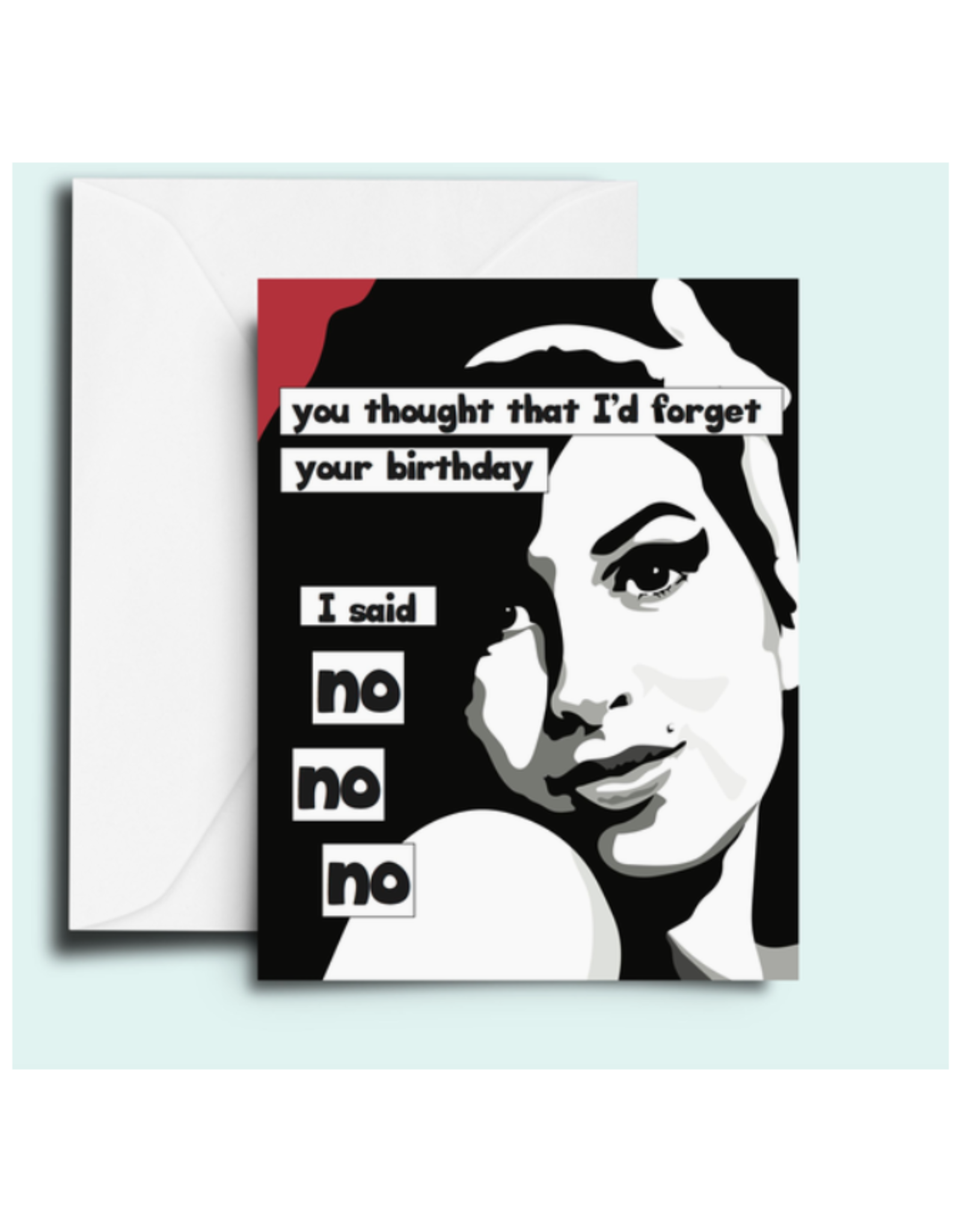 You Thought I'd Forget Your Birthday (Amy Winehouse) Greeting Card