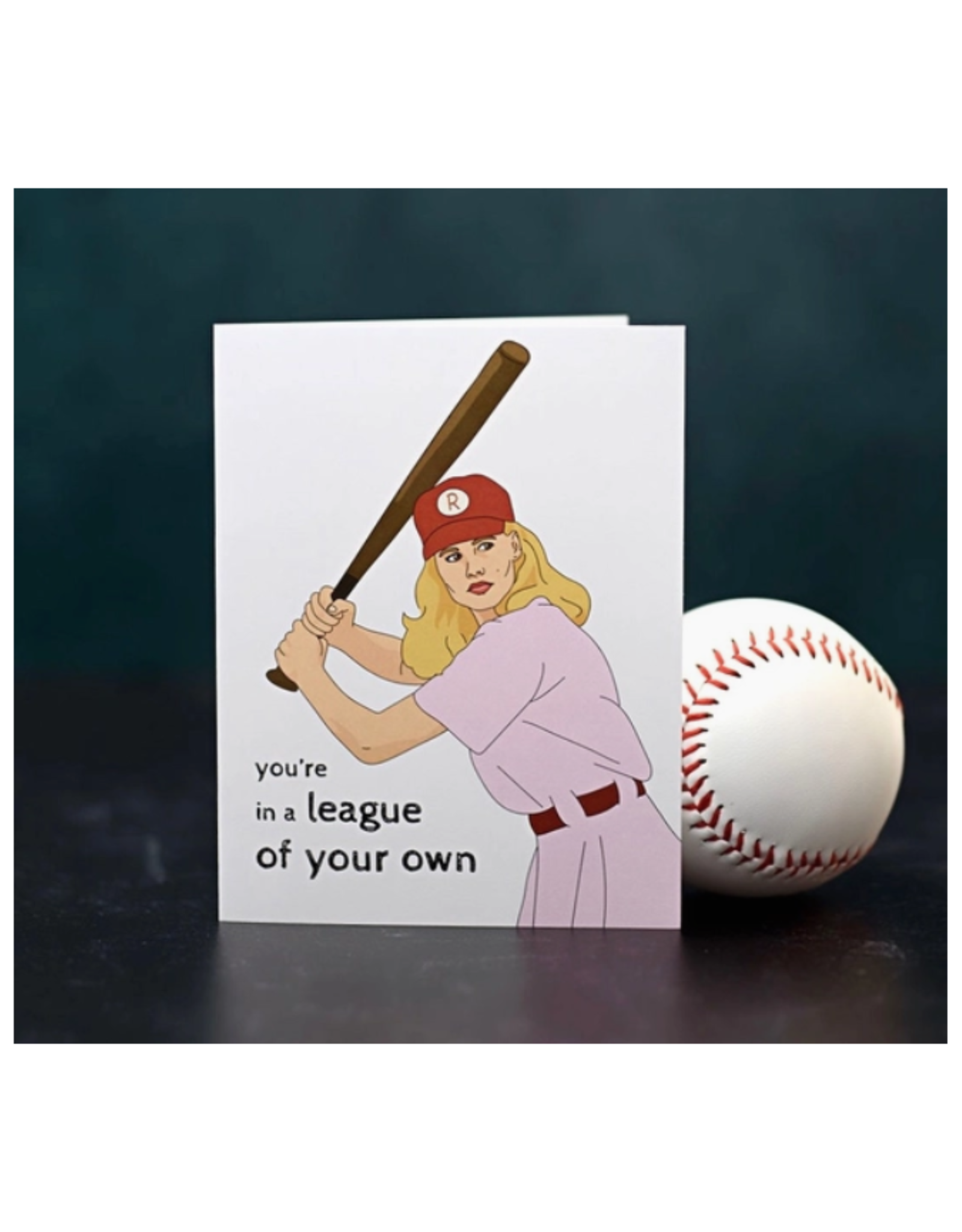 You're in a League of Your Own Greeting Card