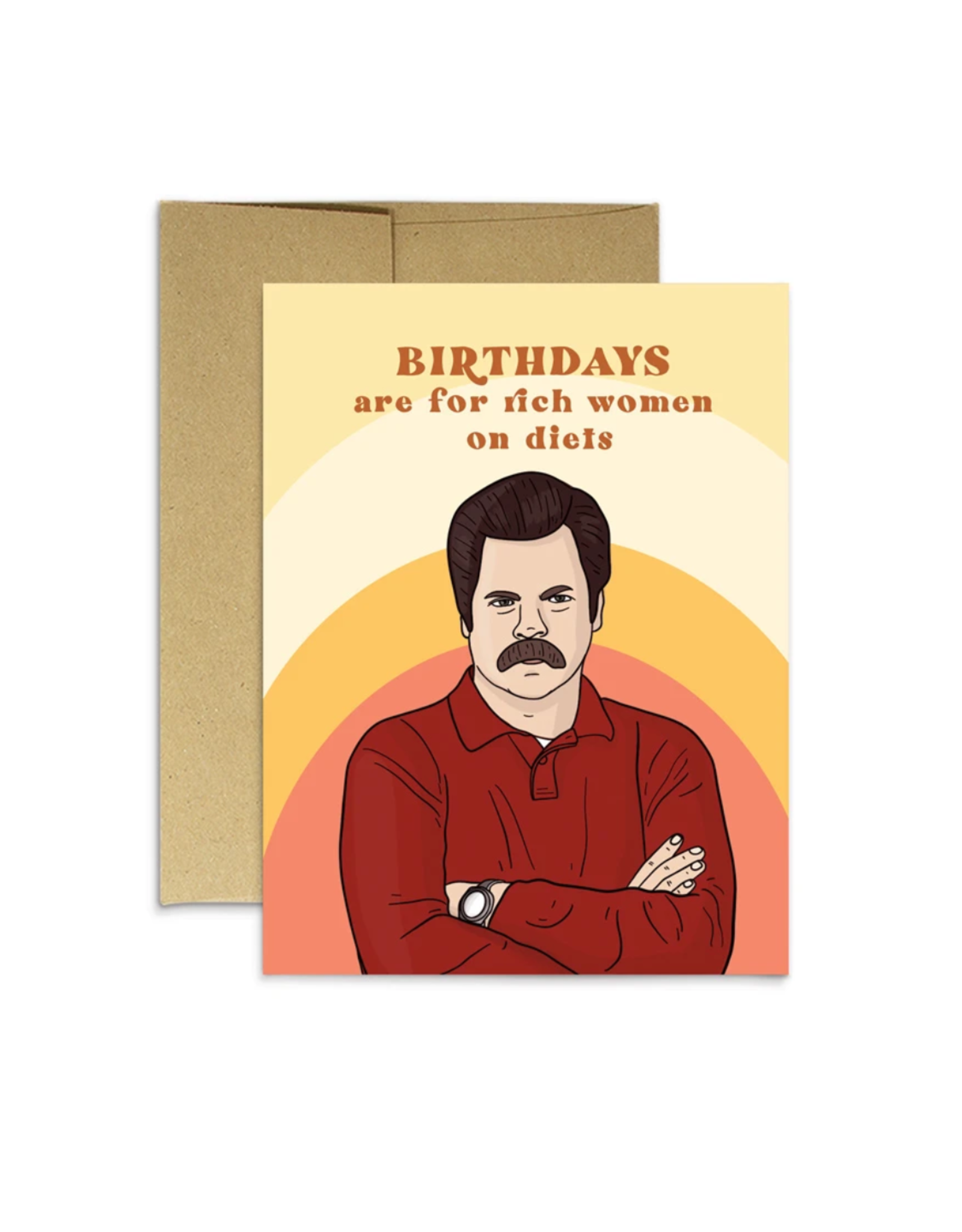 Birthdays Are For Rich Women (Ron Swanson) Greeting Card