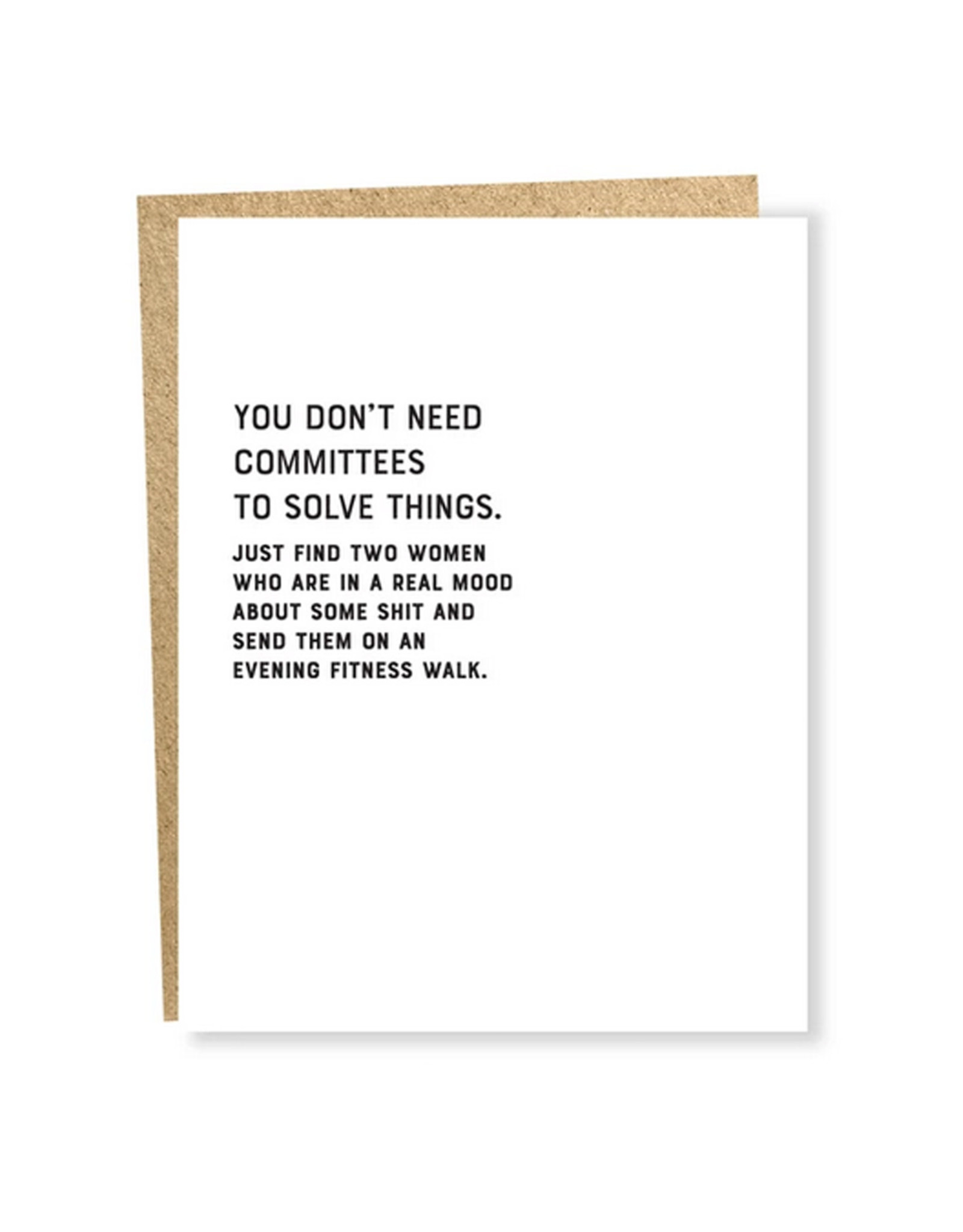 You Don't Need Committees Greeting Card