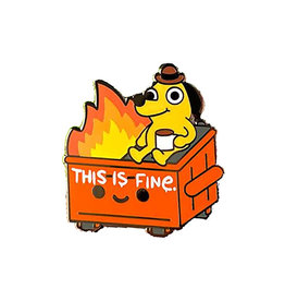 This is Fine Dumpster Fire Enamel Pin
