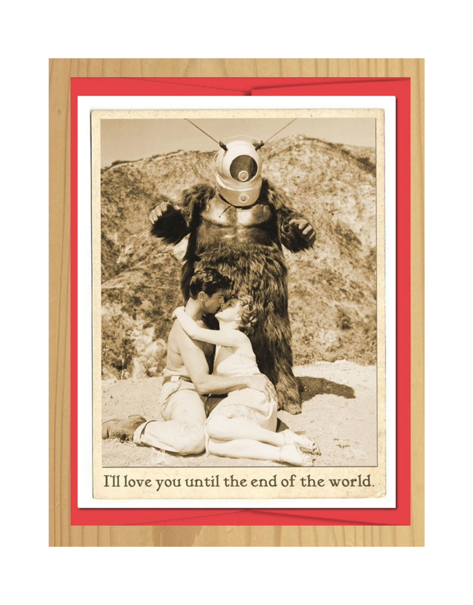 I'll Love You Until the End of the World Greeting Card