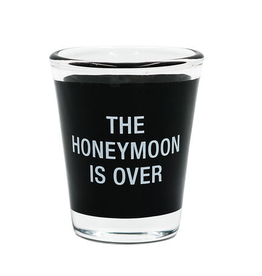The Honeymoon is Over Shot Glass