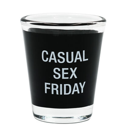 Casual Sex Friday Shot Glass