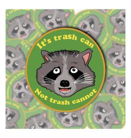 It's Trash Can Raccoon Sticker