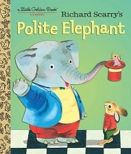 Richard Scarry's Polite Elephant LGB