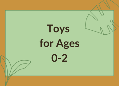 TOYS FOR AGES 0-2
