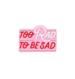 PipStickers Too Rad To Be Sad Vinyl Sticker
