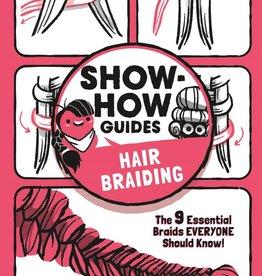 Show-How Guide:  Hair Braiding