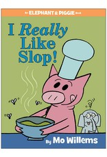 Elephant & Piggie I Really Like Slop!