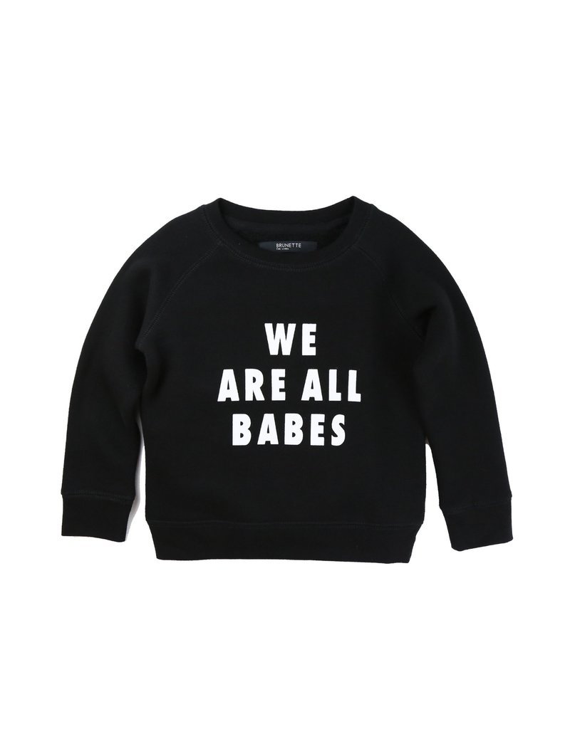 Brunette We Are All Babes Kids Crew