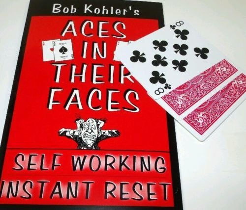 Aces In Their Faces by Bob Kohler (booklet and gaffs)