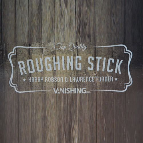 Roughing Stick